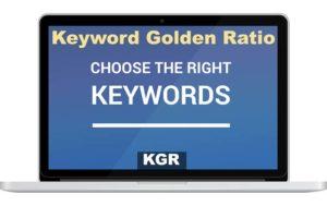 Using  Keyword Golden Ratio (KGR) to Rank Higher on Google