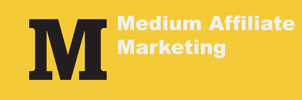 medium affiliate marketing